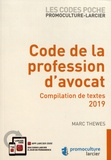 Marc Thewes - Code de la profession d'avocat - Compilation de textes 2018.