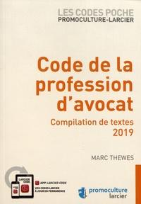 Marc Thewes - Code de la profession d'avocat - Compilation de textes.