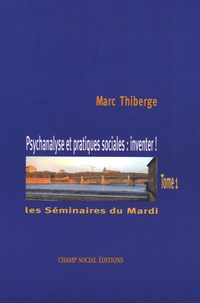 Histoiresdenlire.be Les Séminaires du Mardi - Tome 1, Psychanalyse et pratiques sociales : inventer! Image