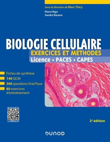 Marc Thiry et Pierre Rigo - Biologie cellulaire - Exercices et méthodes - 2e éd. - Fiches de cours et 500 QCM et exercices d'ent.