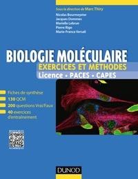 Marc Thiry et Nicolas Bourmeyster - Biologie moléculaire - Exercices et méthodes - Fiches de cours et 500 QCM et exercices d'entrainement corrigés.