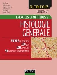Marc Thiry et Nadine Antoine - Histologie générale - Exercices et méthodes.