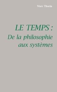 Marc Thorin - LE TEMPS. - De la philosophie aux systèmes.