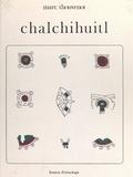 Marc Thouvenot et  Centre national de la recherch - Chalchihuitl : le jade chez les Aztèques.
