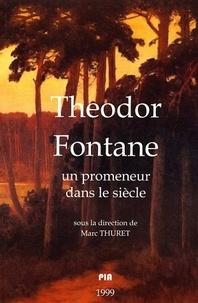 Marc Thuret - Theodor Fontane (1819-1898) - Un promeneur dans le siècle.