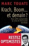 Marc Touati - Krach, boom... et demain ? - Pour enfin comprendre la crise et l'économie mondiale.
