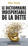 Marc Touati - Le dictionnaire indispensable de la Dette.