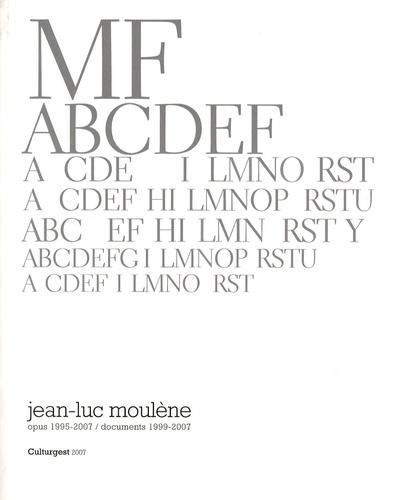 Marc Touitou et Jean-Luc Moulène - Jean-Luc Moulène - Opus 1995-2007, documents 1999-2007.