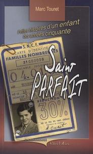 Marc Touret - Saint Parfait - Petites histoires d'un enfant des années cinquante.