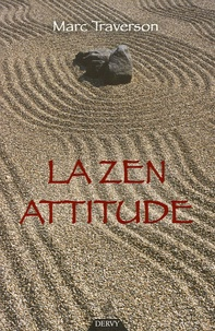 Marc Traverson - La zen attitude.