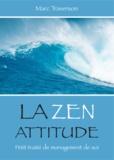 Marc Traverson - La Zen attitude - Petit traité de Management de soi.