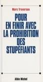 Marc Traverson - Pour en finir avec la prohibition des stupéfiants.