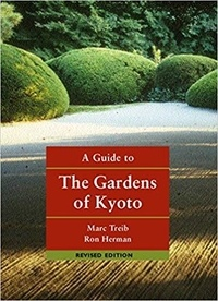 Marc Treib - A Guide to the Gardens of Kyoto.