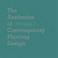 Marc Treib - Aesthetics Of Contemporary Planting Design.