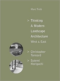 Marc Treib - Thinking a modern landscape architecture - West & east.