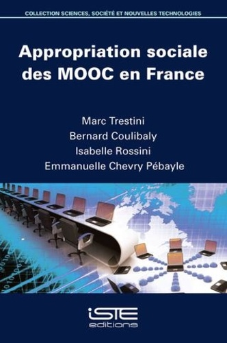 Marc Trestini et Bernard Coulibaly - Appropriation sociale des MOOC en France.