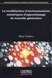 Marc Trestini - La modélisation d'environnements numériques d'apprentissage de nouvelle génération.
