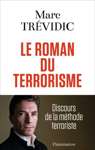 Le roman du terrorisme. Discours de la méthode terroriste
