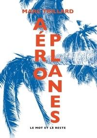 Marc Trillard - Aéroplanes.