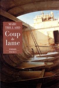 Marc Trillard - Coup de lame.