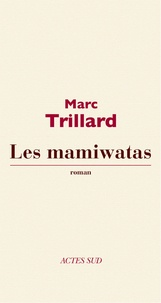 Marc Trillard - Les Mamiwatas.