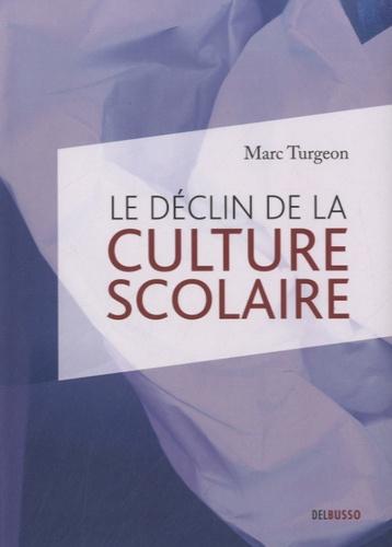 Marc Turgeon - Le déclin de la culture scolaire.