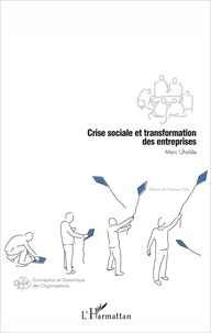 Marc Uhalde - Crise sociale et transformation des entreprises.