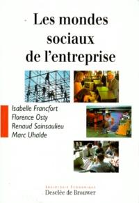Marc Uhalde et  Collectif - Les mondes sociaux de l'entreprise.