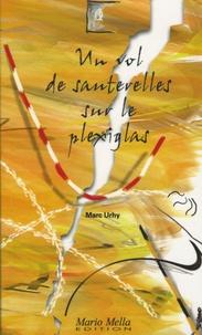 Marc Uhry - Un vol de sauterelles sur le plexiglas.