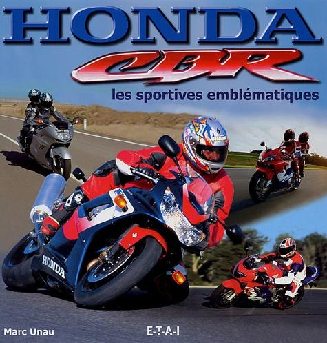 Marc Unau - Honda CBR - Les sportives emblématiques.