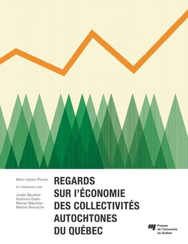 Regards sur l'économie des collectivités autochtones du Québec