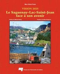 Marc-Urbain Proulx - Saguenay-Lac-Saint-Jean face à son avenir.