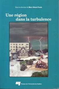 Marc-Urbain Proulx - Une région dans la turbulence.