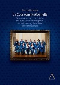 Marc Uyttendaele - La cour constitutionnelle - Réflexions sur sa composition, ses attributions et son apport au système de répartition des compétences.