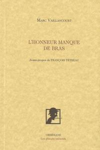 Marc Vaillancourt - L'honneur manque de bras.