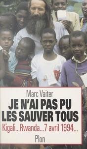 Marc Vaiter et Laurent Beccaria - Je n'ai pas pu les sauver tous.