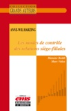 Marc Valax et Hanane Beddi - Anne-Wil Harzing - Les modes de contrôle des relations siège-filiales.