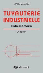 Marc Valcke - Tuyauterie industrielle - Aide-mémoire.