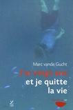 Marc Van de Gucht - J'ai vingt ans et je quitte la vie.