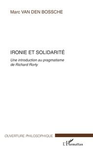 Ironie et solidarité - Une introduction au pragmatisme de Richard Rorty.pdf