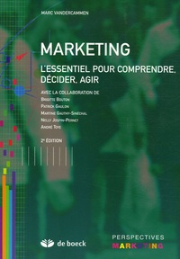 Marc Vandercammen - Marketing - L'essentiel pour comprendre, décider, agir.
