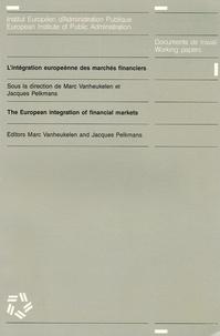 Marc Vanheukelen et Jacques Pelkmans - L'intégration européenne des marchés financiers - edition bilingue anglais-français.