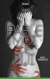 Marc Varence - Parle moi de lui.