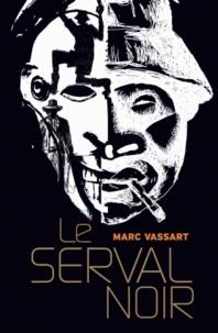 Marc Vassart - Le Serval noir.