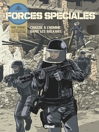 Marc Védrines - Forces Spéciales - Tome 02 - Chasse à l'homme dans les Balkans.