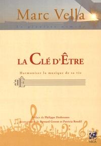 Marc Vella - La clé d'être - Harmoniser la musique de sa vie.