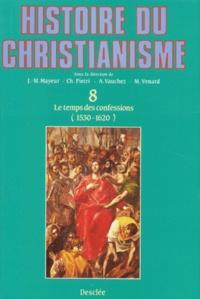 Marc Venard - Histoire du christianisme - Tome 8, Le temps des confessions (1530 - 1620/30).
