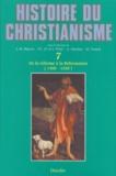 Marc Venard - Histoire du christianisme - Tome 7, De la réforme à la réformation (1450-1530).