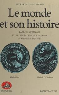 Marc Venard et Luce Pietri - Le monde et son histoire - Tome 2, La fin du Moyen Age et les débuts du monde moderne, du XIIIème siècle au XVIIème siècle.