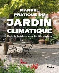 Marc Verachtert et Bart Verelst - Manuel pratique du jardin climatique - Oasis de fraîcheur pour les étés torrides.